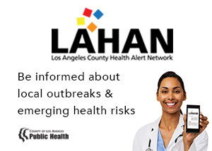 Button to learn about and sign up for LAHAN - the Los Angeles Health Alert Network